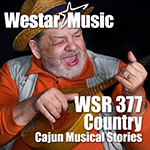 WSR 377 - Country - Cajun Musical Stories