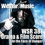 WSR 381 - Drama & Film Scores - In the Face of Danger
